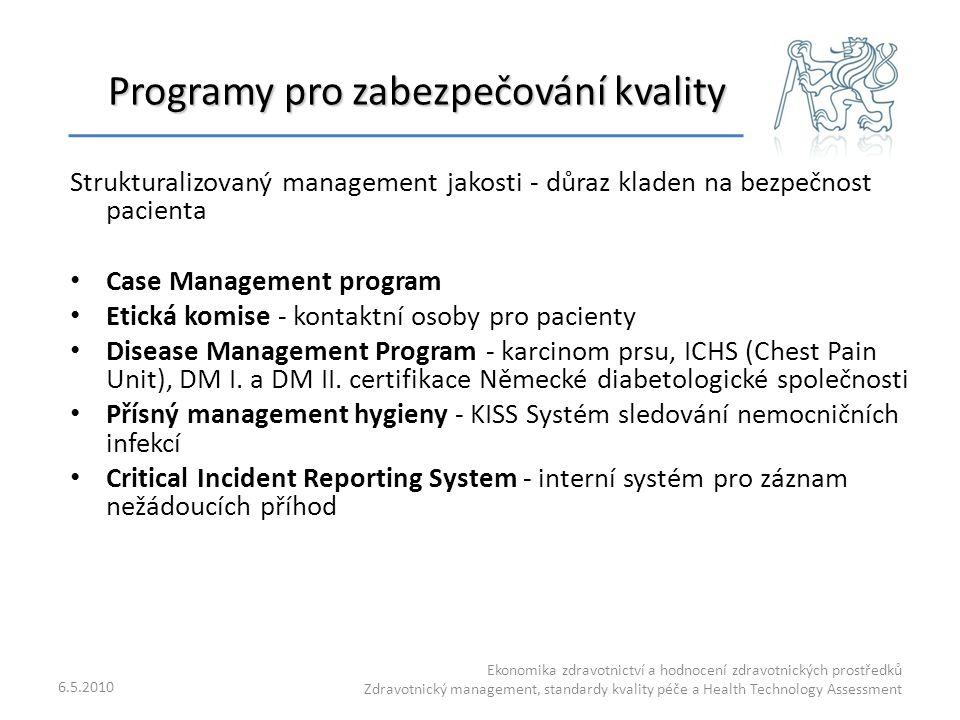 6.5.2010 Ekonomika zdravotnictví a hodnocení zdravotnických prostředků Zdravotnický management, standardy kvality péče a Health Technology Assessment