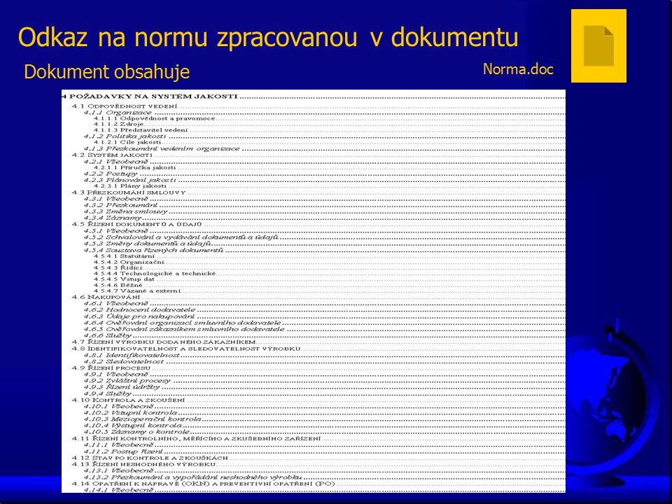 Odkaz na normu zpracovanou v dokumentu Norma.doc Dokument obsahuje