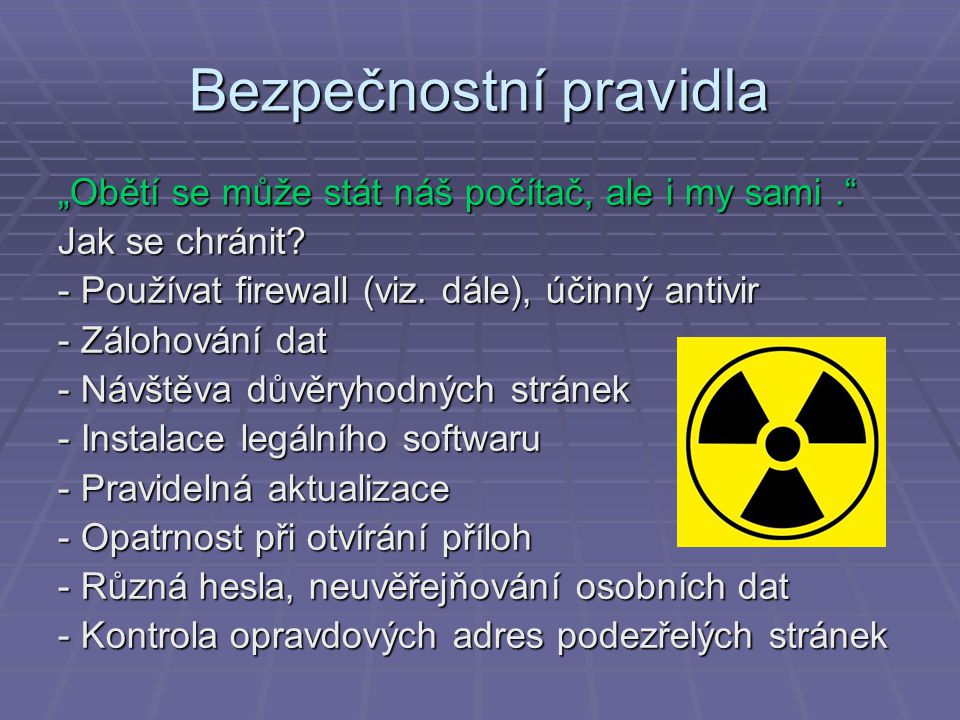 Malware = jako malware jsou označovány programy určené k vniknutí do počítačového systému nebo k jeho poškození.