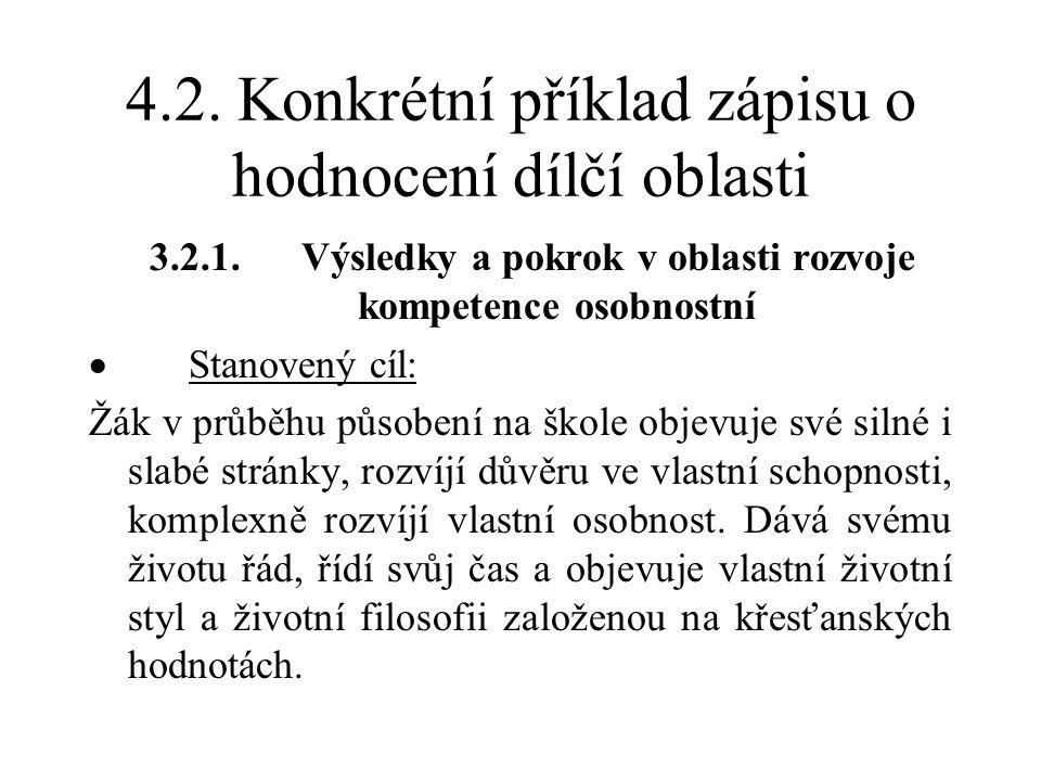 4.2. Konkrétní příklad zápisu o hodnocení dílčí oblasti 3.2.1.