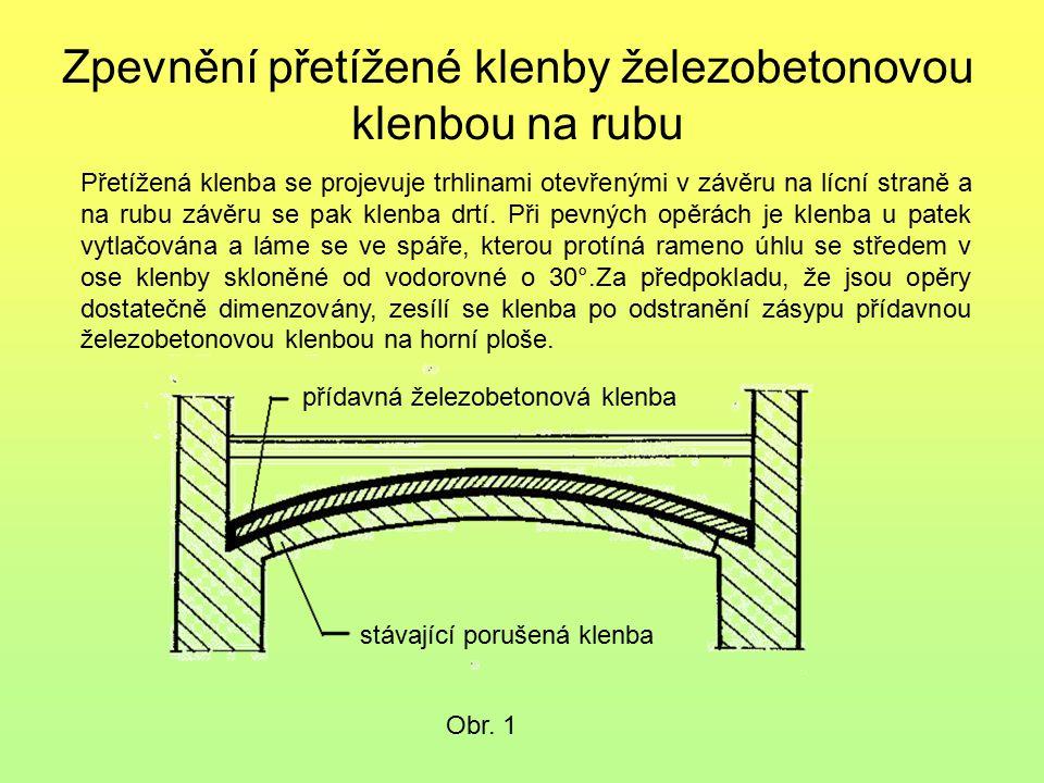Zpevnění přetížené klenby železobetonovou klenbou na rubu Obr. 1 Přetížená klenba se projevuje trhlinami otevřenými v závěru na lícní straně a na rubu