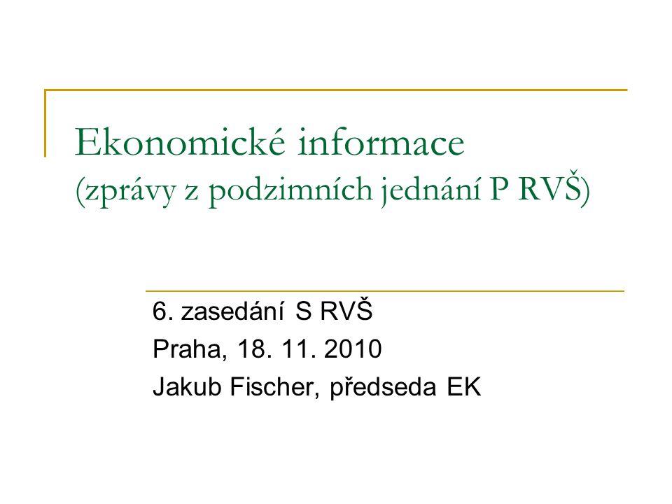 Ekonomické informace (zprávy z podzimních jednání P RVŠ) 6.