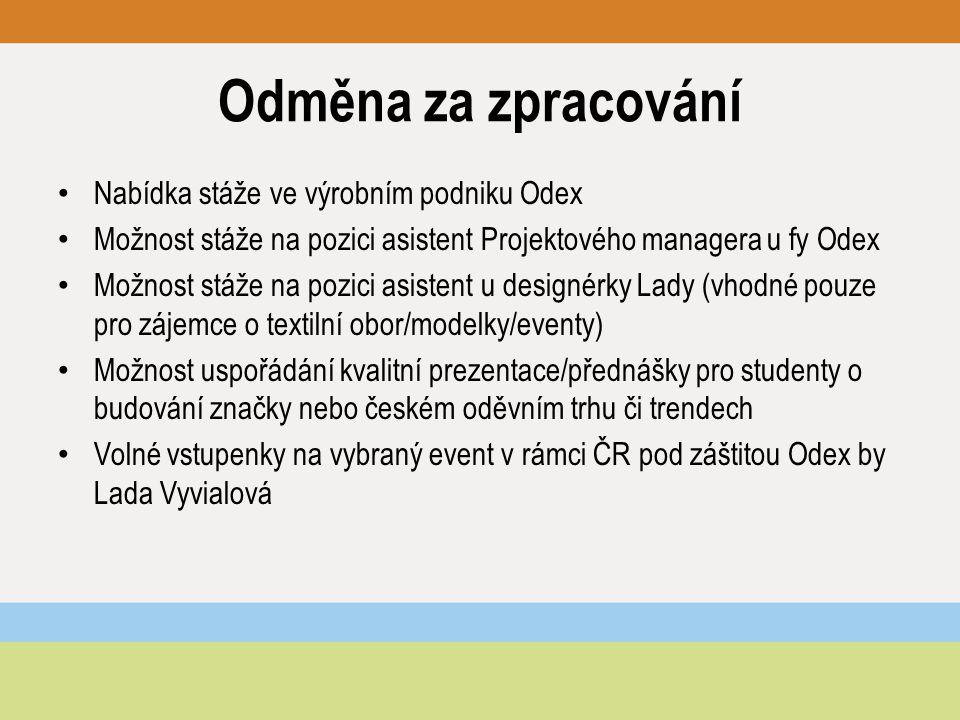Odměna za zpracování Nabídka stáže ve výrobním podniku Odex Možnost stáže na pozici asistent Projektového managera u fy Odex Možnost stáže na pozici a