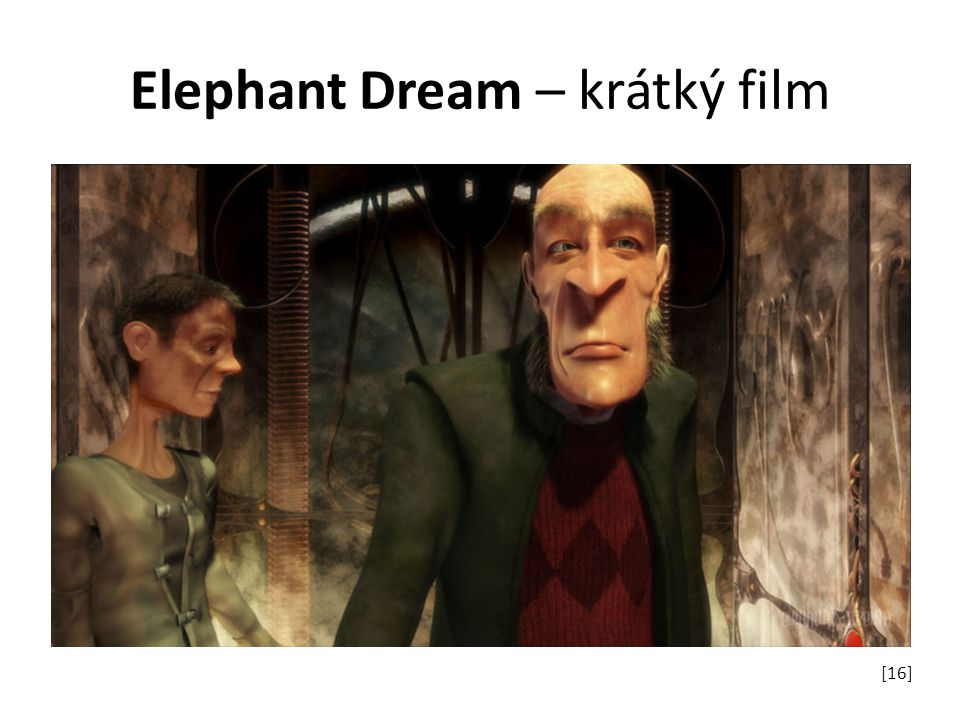 Elephant Dream – krátký film [16]
