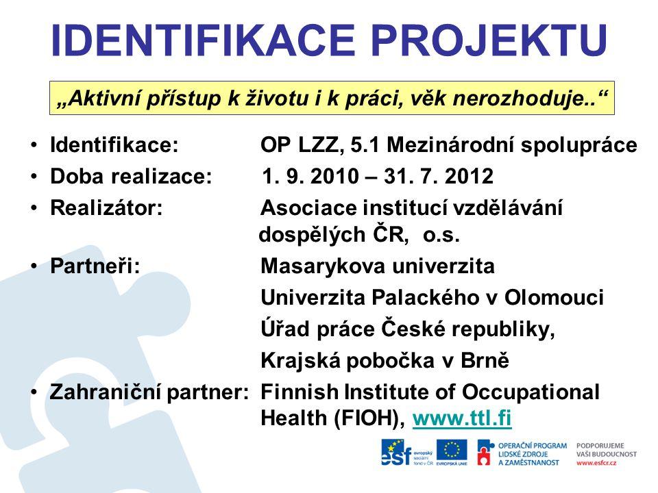 IDENTIFIKACE PROJEKTU Identifikace: OP LZZ, 5.1 Mezinárodní spolupráce Doba realizace: 1.