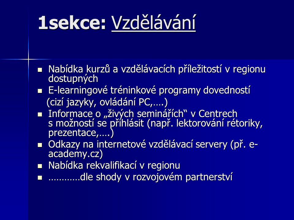 2.sekce: Praxe Seznam a podrobný popis dobrovolnických míst v regionu Seznam a podrobný popis dobrovolnických míst v regionu Seznam odkazů, kde lze ještě jinde získat praxi (př.
