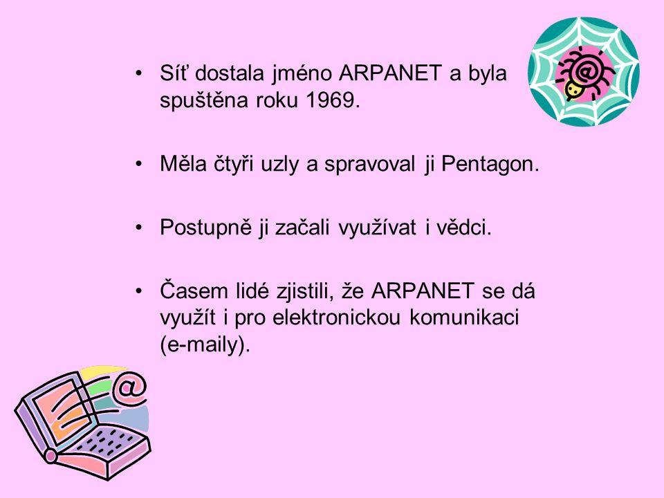 Síť dostala jméno ARPANET a byla spuštěna roku 1969. Měla čtyři uzly a spravoval ji Pentagon. Postupně ji začali využívat i vědci. Časem lidé zjistili