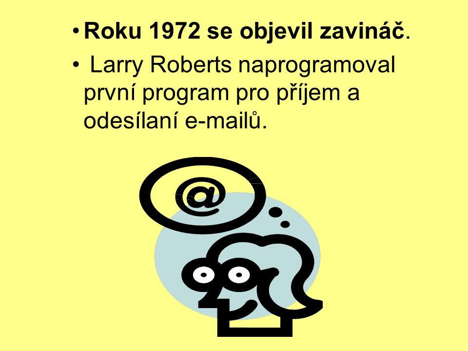 Roku 1972 se objevil zavináč. Larry Roberts naprogramoval první program pro příjem a odesílaní e-mailů.