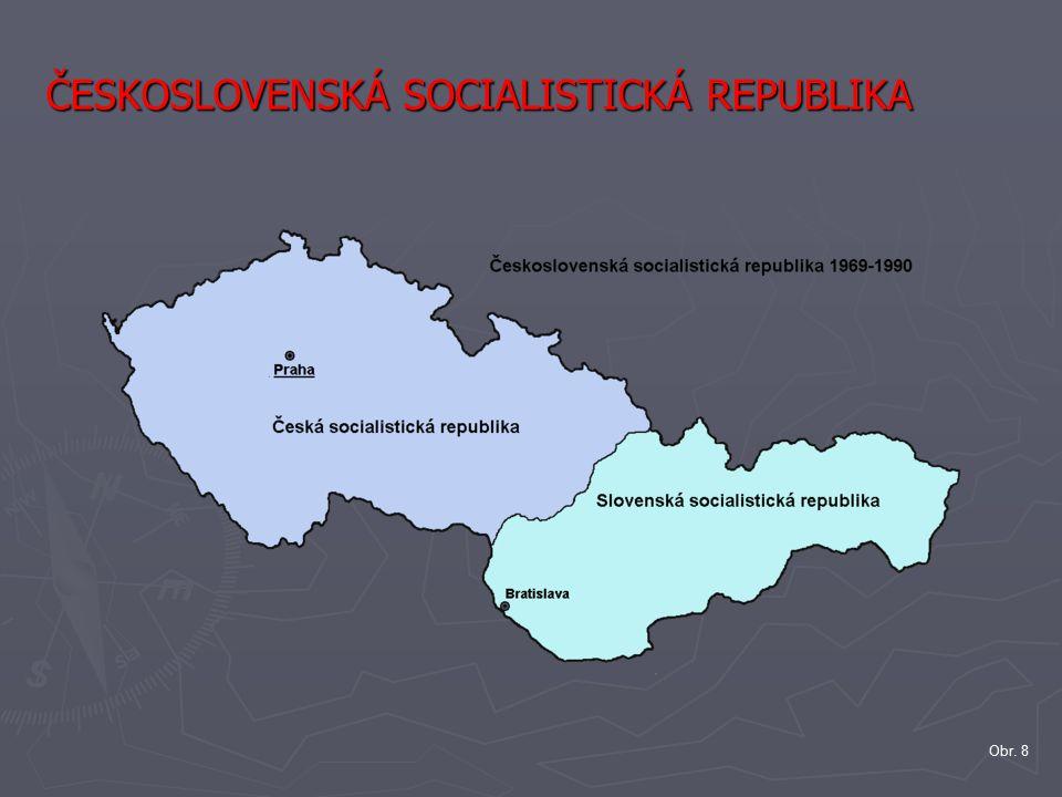 ČESKOSLOVENSKÁ SOCIALISTICKÁ REPUBLIKA Obr. 8