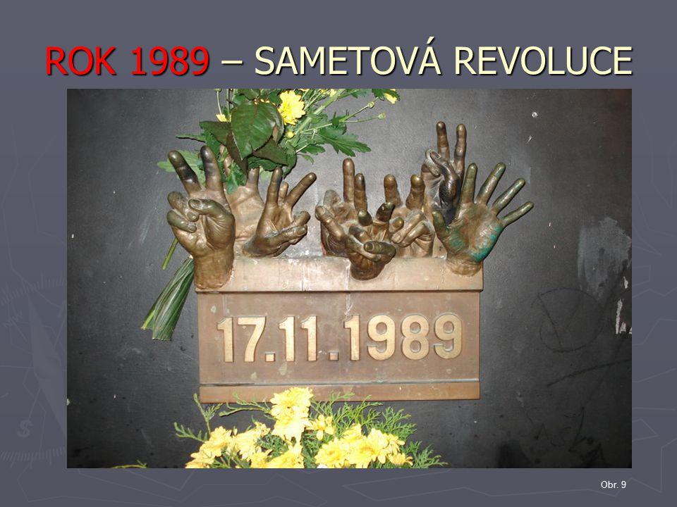 ROK 1989 – SAMETOVÁ REVOLUCE Obr. 9
