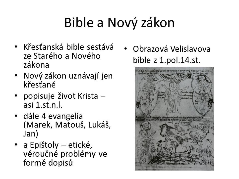 Bible a Nový zákon Křesťanská bible sestává ze Starého a Nového zákona Nový zákon uznávají jen křesťané popisuje život Krista – asi 1.st.n.l. dále 4 e