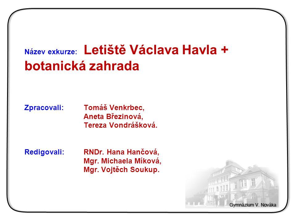 Letiště Václava Havla Postaveno v letech 1933 – 1937, v obci Ruzyně Největší letiště v České republice Ročně je zde odbaveno přes 10 mil.