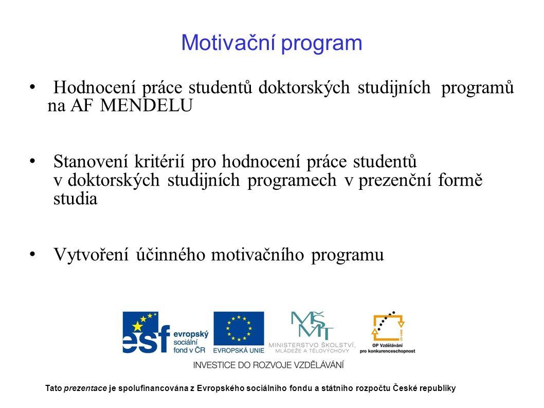 Motivační program Hodnocení práce studentů doktorských studijních programů na AF MENDELU Stanovení kritérií pro hodnocení práce studentů v doktorských