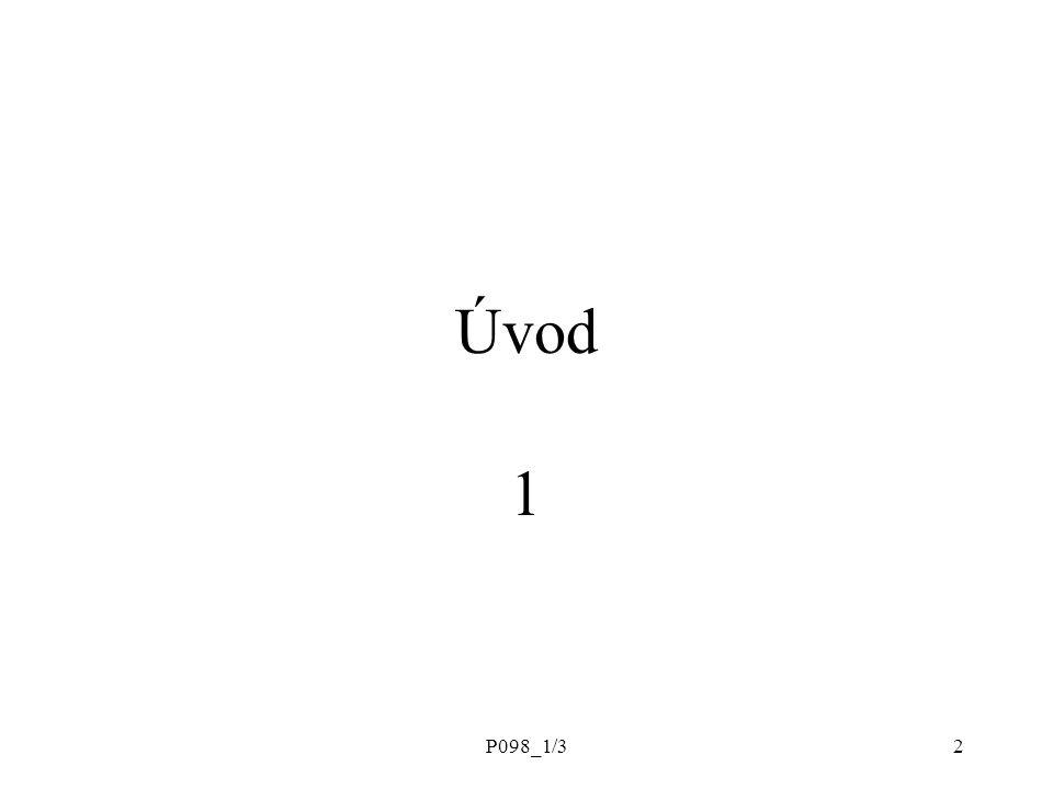 P098_1/33 Obsah představení, očekávání cíle předmětu literatura požadavky ZK Motivace