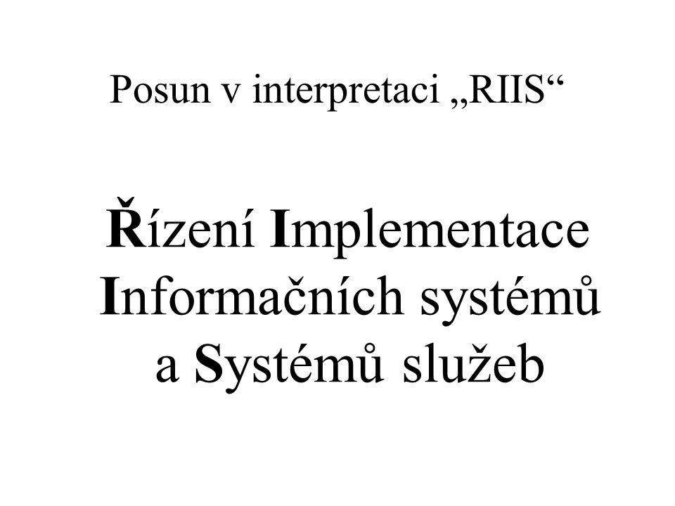 """Posun v interpretaci """"RIIS Řízení Implementace Informačních systémů a Systémů služeb"""