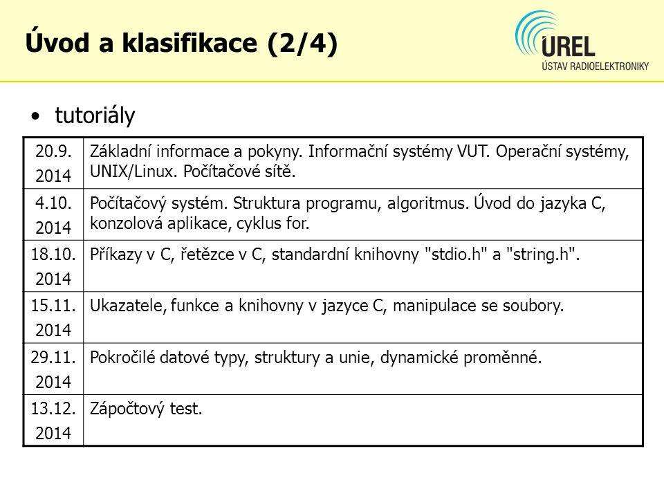 Úvod a klasifikace (2/4) 20.9. 2014 Základní informace a pokyny. Informační systémy VUT. Operační systémy, UNIX/Linux. Počítačové sítě. 4.10. 2014 Poč