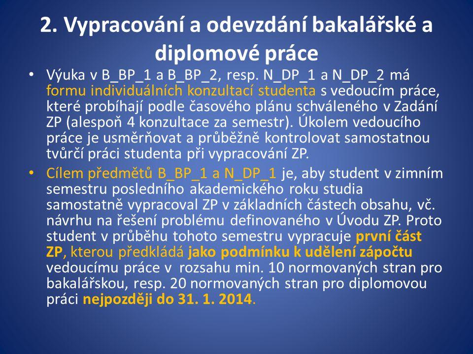 2.Vypracování a odevzdání bakalářské a diplomové práce Výuka v B_BP_1 a B_BP_2, resp.
