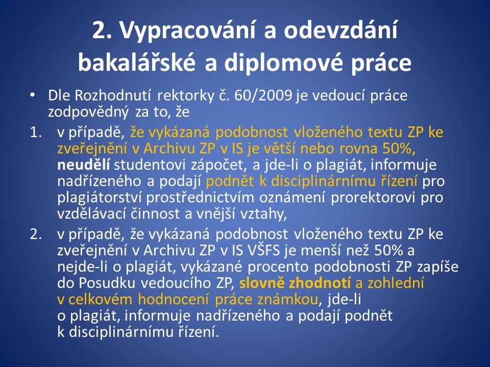 2.Vypracování a odevzdání bakalářské a diplomové práce Dle Rozhodnutí rektorky č.
