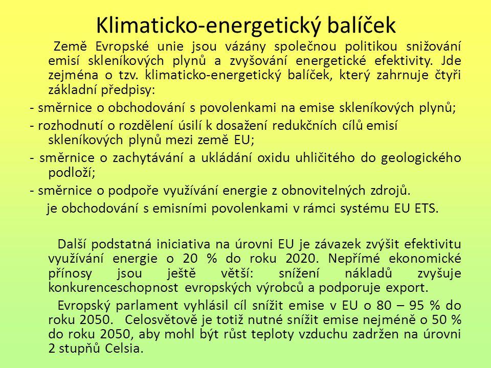 Klimaticko-energetický balíček Země Evropské unie jsou vázány společnou politikou snižování emisí skleníkových plynů a zvyšování energetické efektivit
