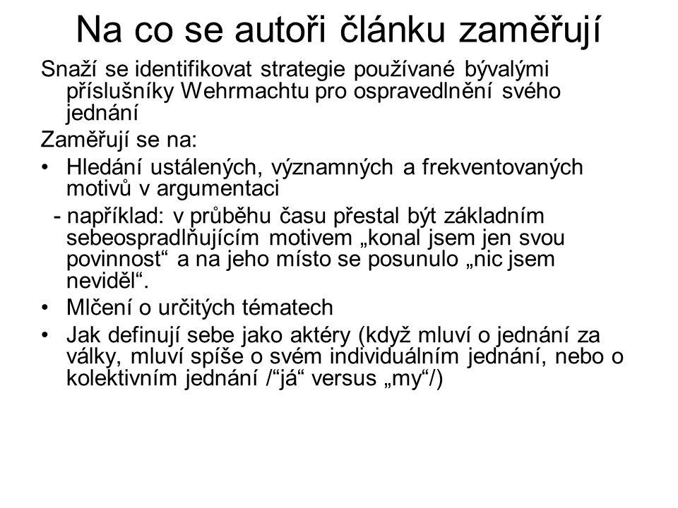 Na co se autoři článku zaměřují Snaží se identifikovat strategie používané bývalými příslušníky Wehrmachtu pro ospravedlnění svého jednání Zaměřují se