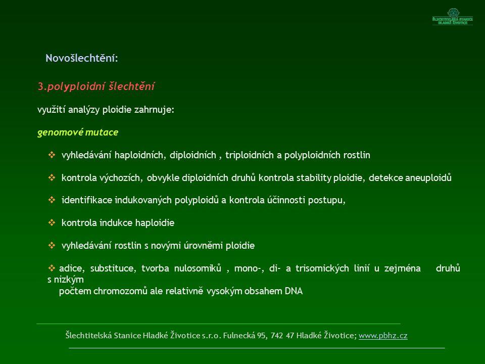 Šlechtitelská Stanice Hladké Životice s.r.o. Fulnecká 95, 742 47 Hladké Životice; www.pbhz.czwww.pbhz.cz 3.polyploidní šlechtění využití analýzy ploid