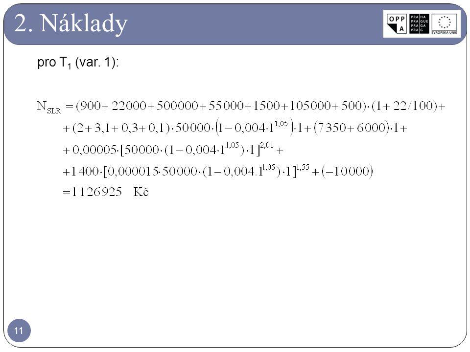11 pro T 1 (var. 1): 2. Náklady
