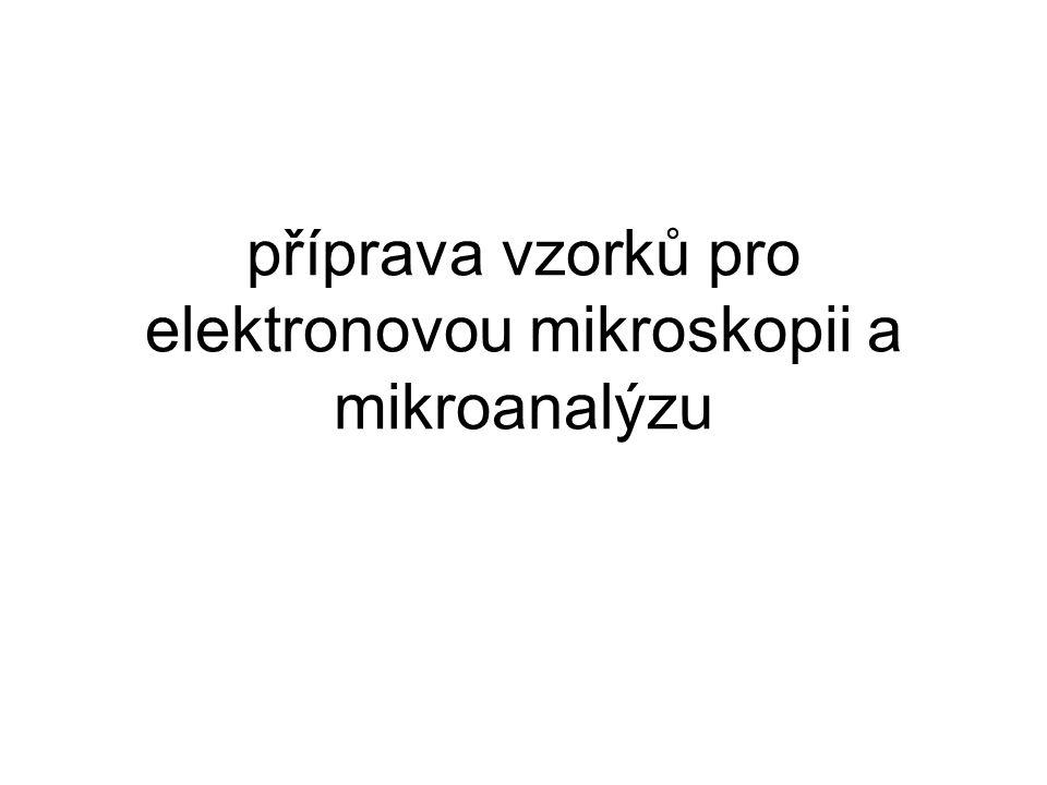 příprava vzorků pro elektronovou mikroskopii a mikroanalýzu