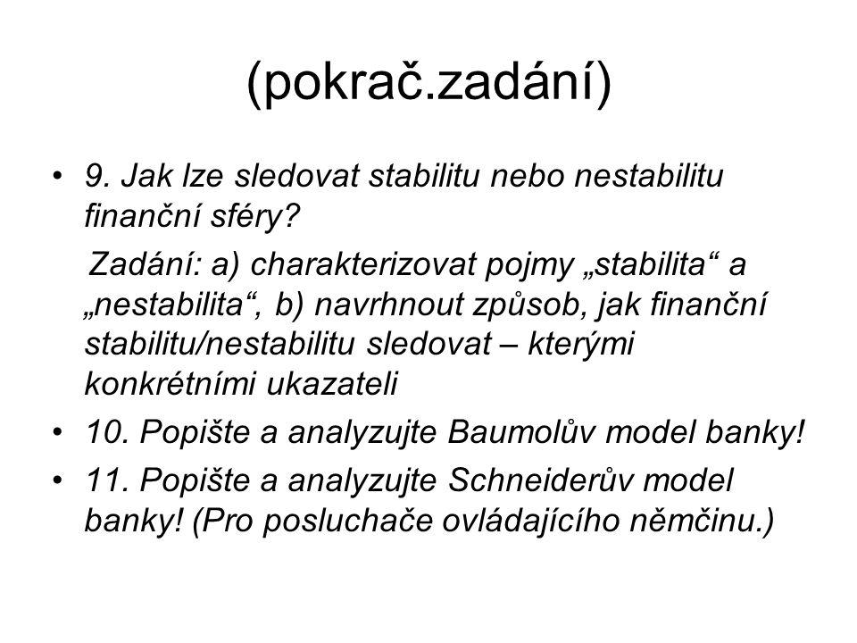 (pokrač.zadání) 9. Jak lze sledovat stabilitu nebo nestabilitu finanční sféry.