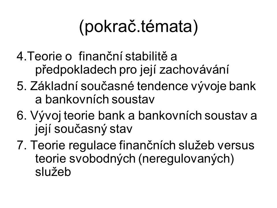 (pokrač.témat) 8.Základní současné tendence vývoje centrálního bankovnictví 9.