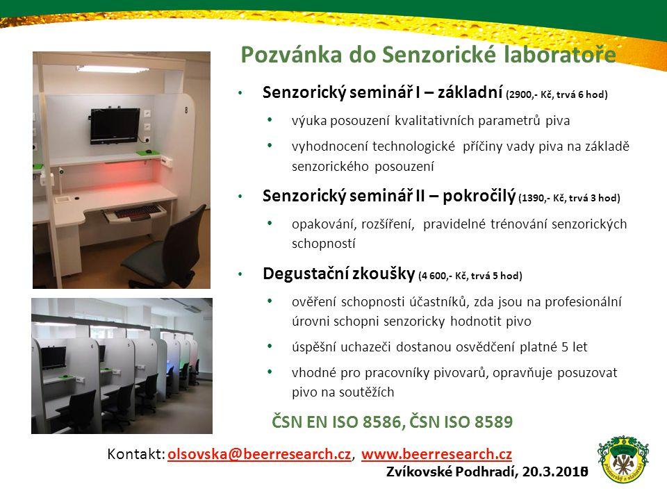 Pozvánka do Senzorické laboratoře Senzorický seminář I – základní (2900,- Kč, trvá 6 hod) výuka posouzení kvalitativních parametrů piva vyhodnocení te