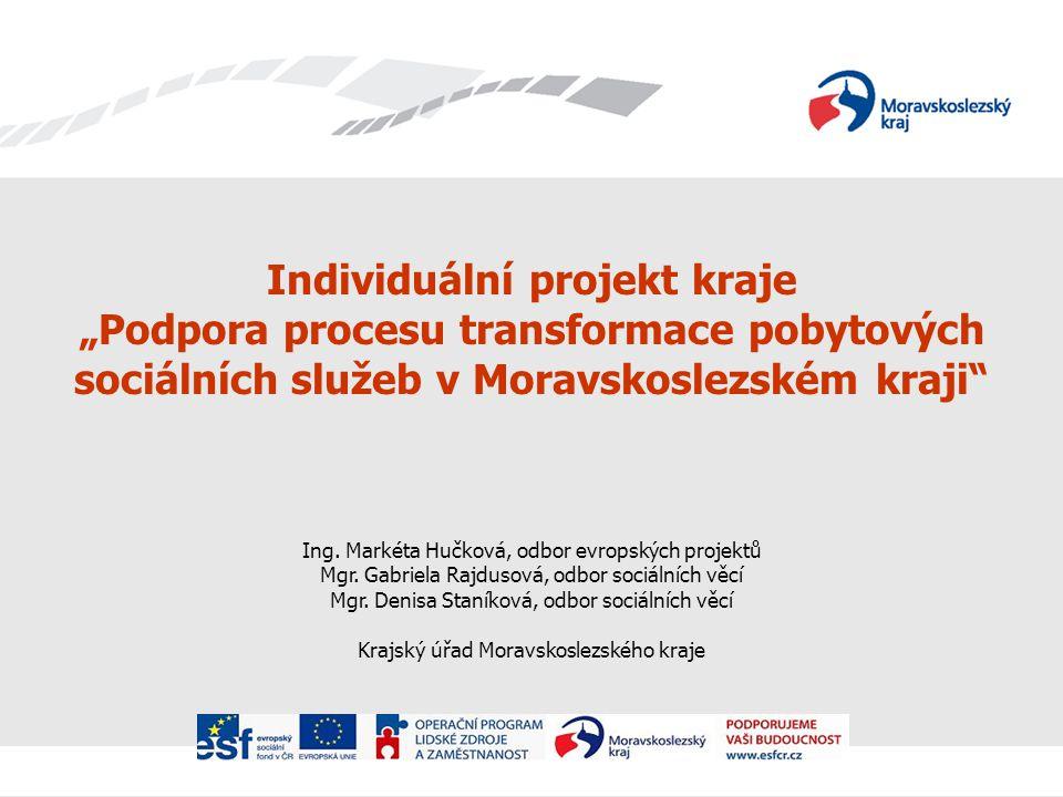 """Individuální projekt kraje """"Podpora procesu transformace pobytových sociálních služeb v Moravskoslezském kraji Ing."""