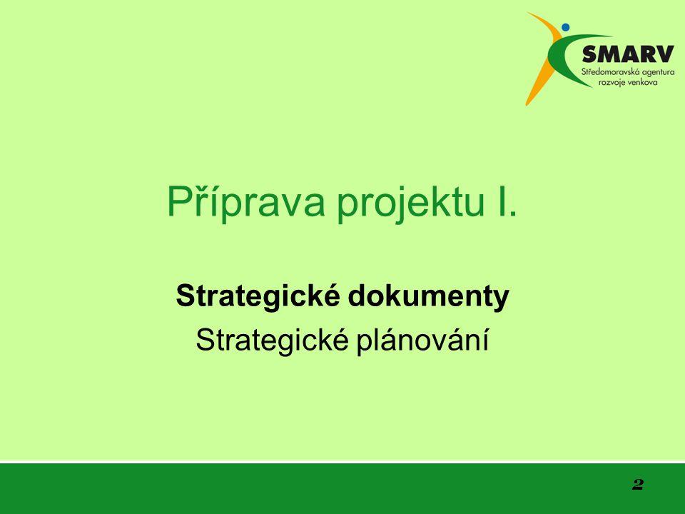 2 Příprava projektu I. Strategické dokumenty Strategické plánování