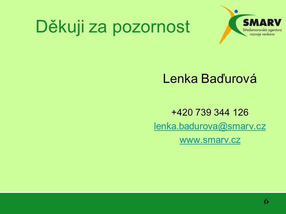 6 Děkuji za pozornost Lenka Baďurová +420 739 344 126 lenka.badurova@smarv.cz www.smarv.cz