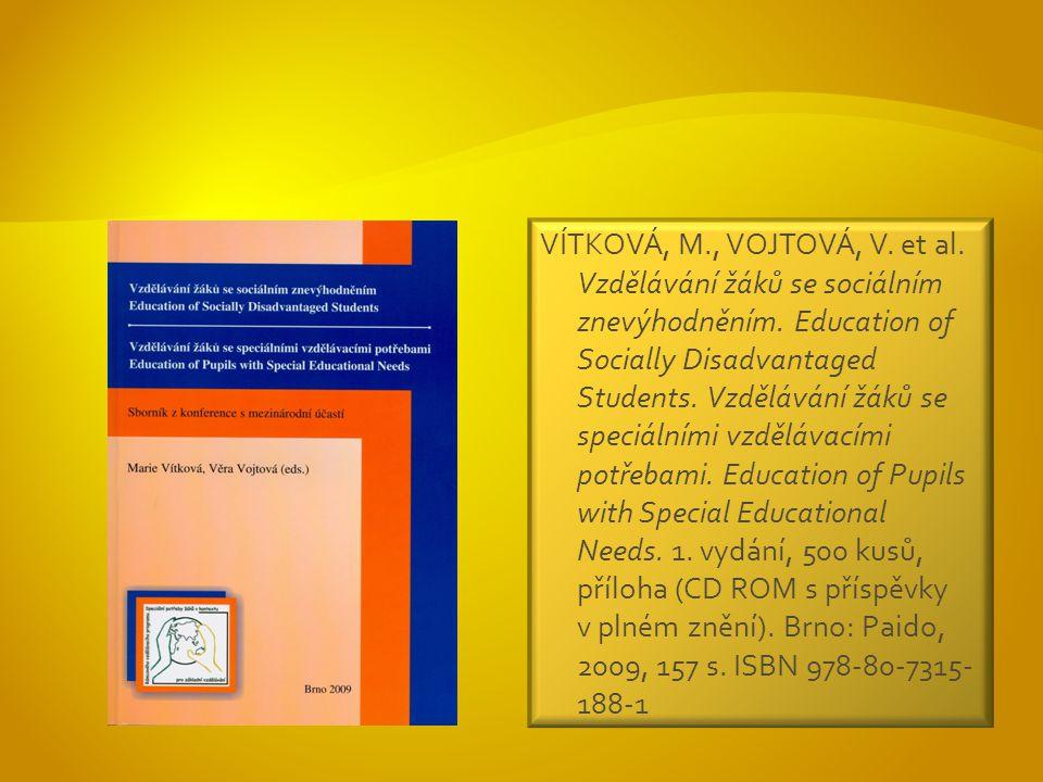 VÍTKOVÁ, M., VOJTOVÁ, V. et al. Vzdělávání žáků se sociálním znevýhodněním.