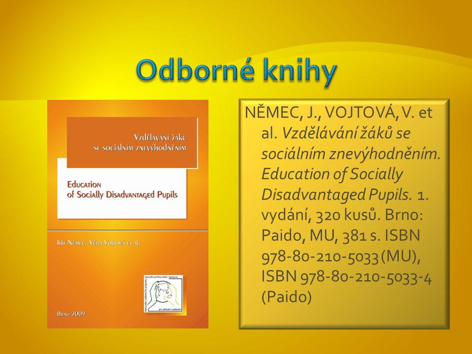 NĚMEC, J., VOJTOVÁ, V. et al. Vzdělávání žáků se sociálním znevýhodněním.