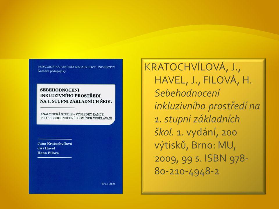 KRATOCHVÍLOVÁ, J., HAVEL, J., FILOVÁ, H. Sebehodnocení inkluzivního prostředí na 1.