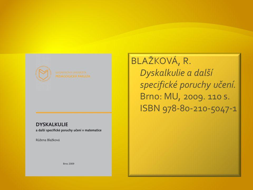 BLAŽKOVÁ, R. Dyskalkulie a další specifické poruchy učení.
