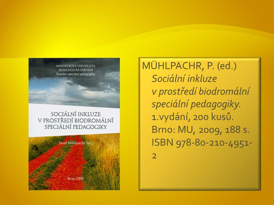 MÜHLPACHR, P. (ed.) Sociální inkluze v prostředí biodromální speciální pedagogiky.