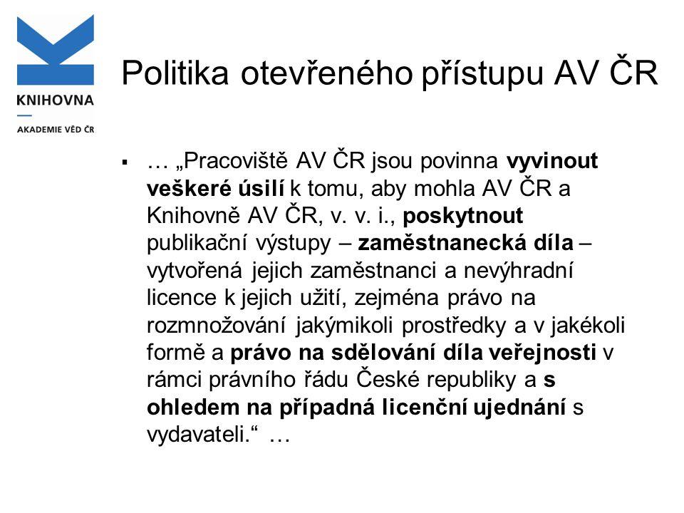 """Politika otevřeného přístupu AV ČR  … """" Publikační výstupy budou poskytovány v elektronické formě."""