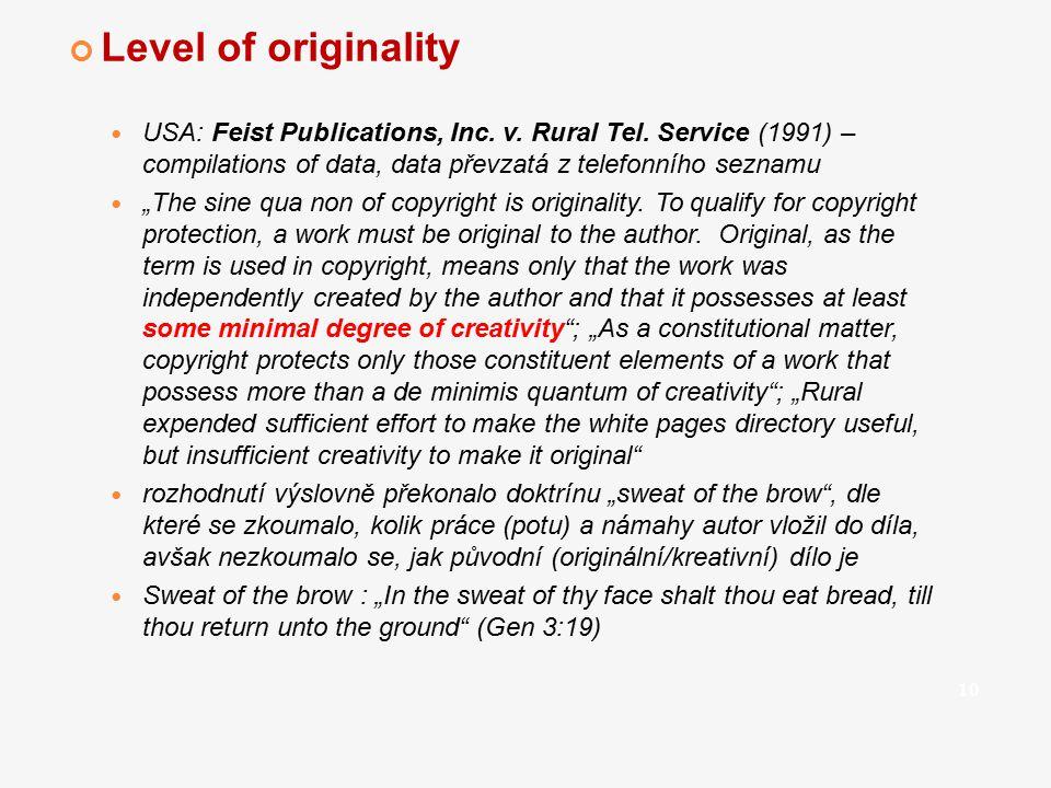 """Level of originality USA: Feist Publications, Inc. v. Rural Tel. Service (1991) – compilations of data, data převzatá z telefonního seznamu """"The sine"""