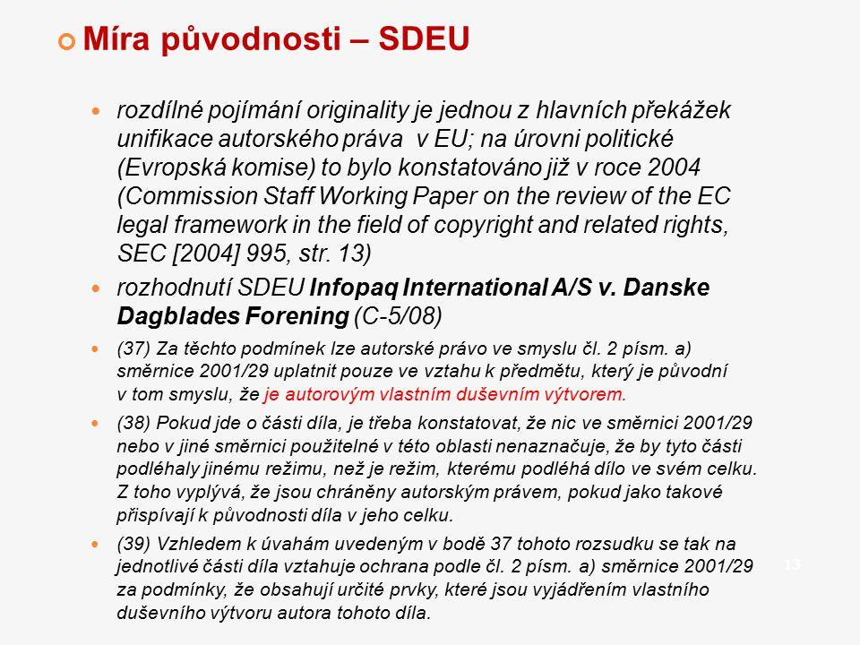 Míra původnosti – SDEU rozdílné pojímání originality je jednou z hlavních překážek unifikace autorského práva v EU; na úrovni politické (Evropská komi