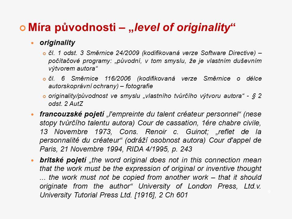 """Míra původnosti – """"level of originality"""" originality čl. 1 odst. 3 Směrnice 24/2009 (kodifikovaná verze Software Directive) – počítačové programy: """"pů"""