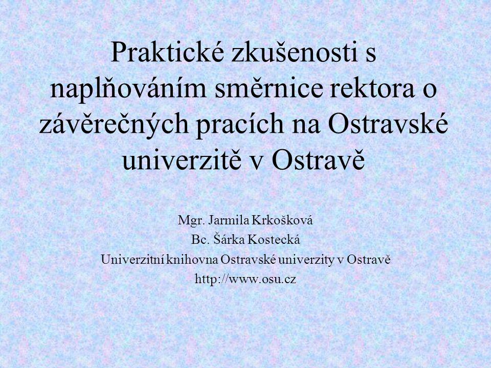 Praktické zkušenosti s naplňováním směrnice rektora o závěrečných pracích na Ostravské univerzitě v Ostravě Mgr.