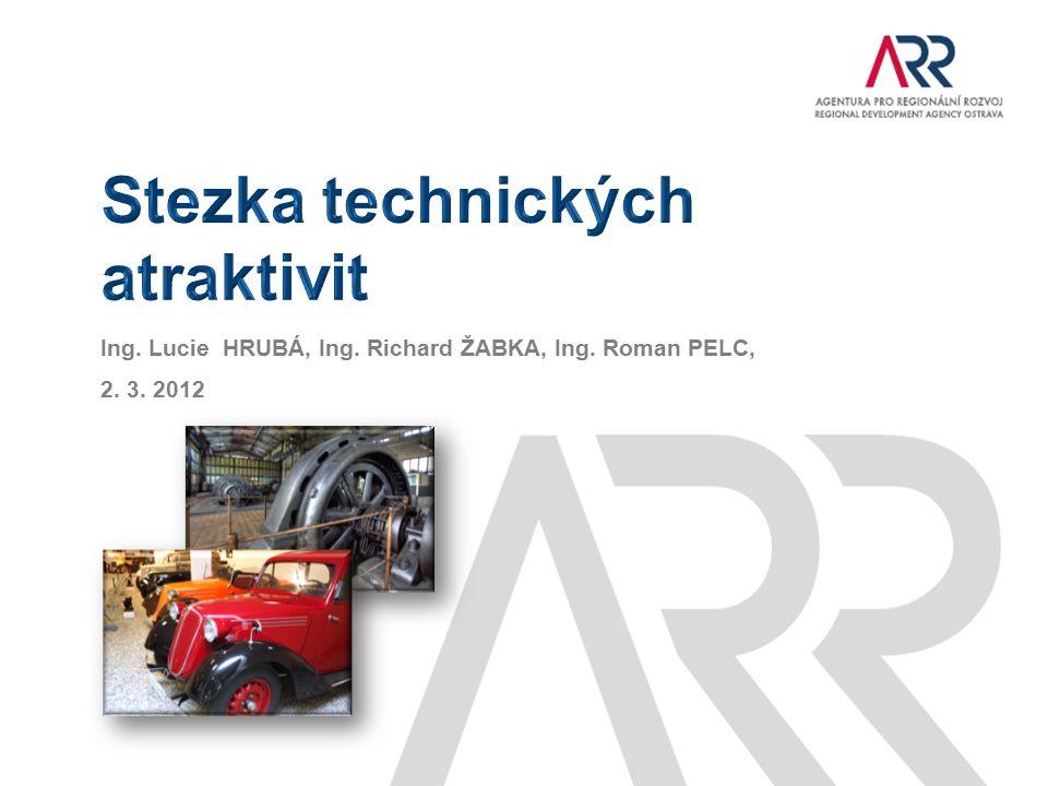 Ing. Lucie HRUBÁ, Ing. Richard ŽABKA, Ing. Roman PELC, 2. 3. 2012