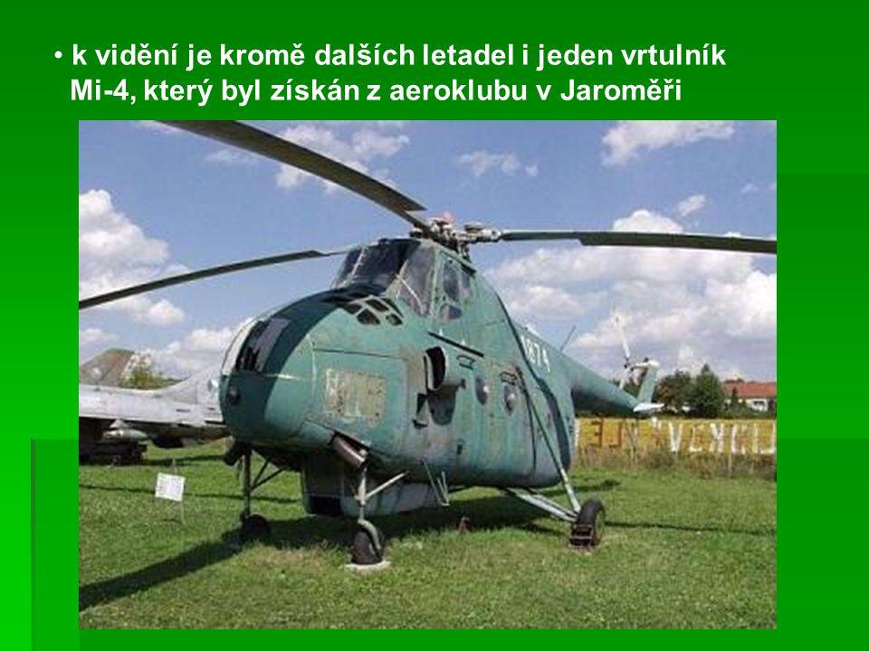 k vidění je kromě dalších letadel i jeden vrtulník Mi-4, který byl získán z aeroklubu v Jaroměři