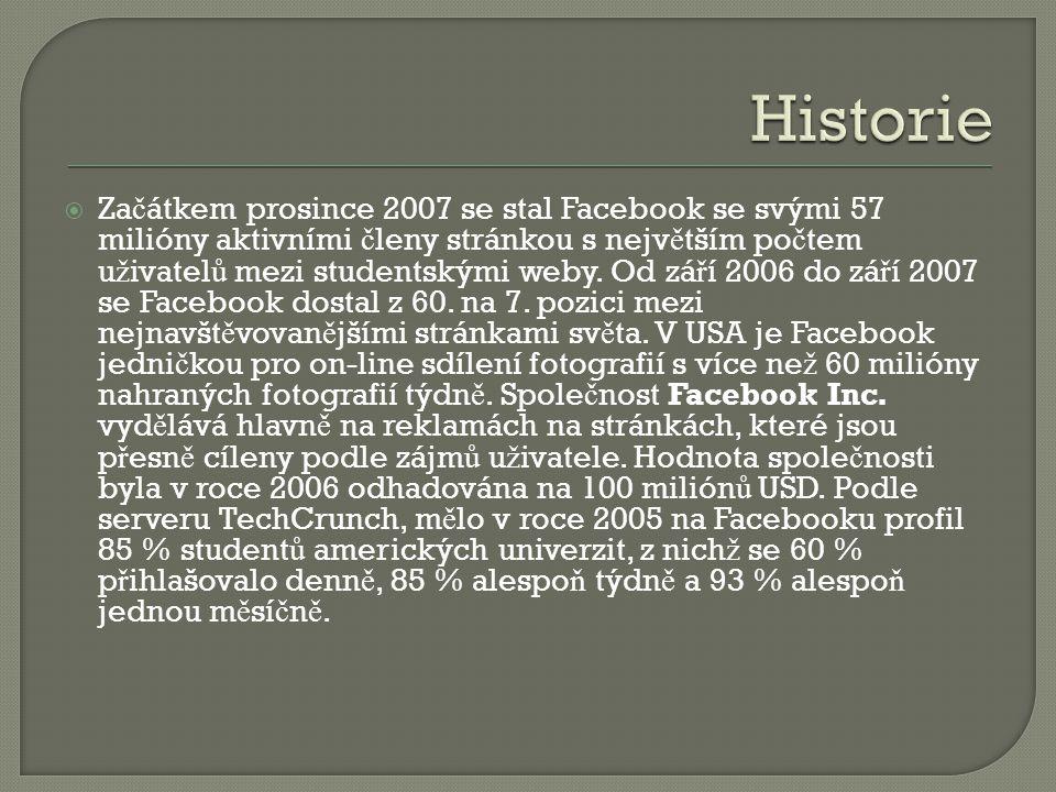  Za č átkem prosince 2007 se stal Facebook se svými 57 milióny aktivními č leny stránkou s nejv ě tším po č tem u ž ivatel ů mezi studentskými weby.