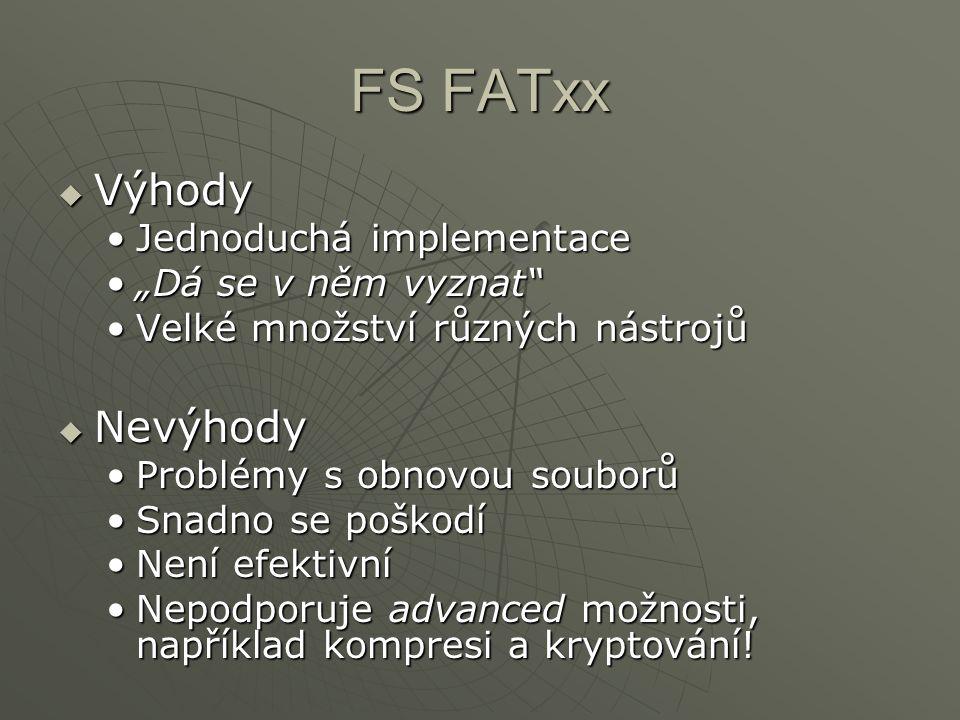 """FS FATxx  Výhody Jednoduchá implementaceJednoduchá implementace """"Dá se v něm vyznat""""""""Dá se v něm vyznat"""" Velké množství různých nástrojůVelké množstv"""
