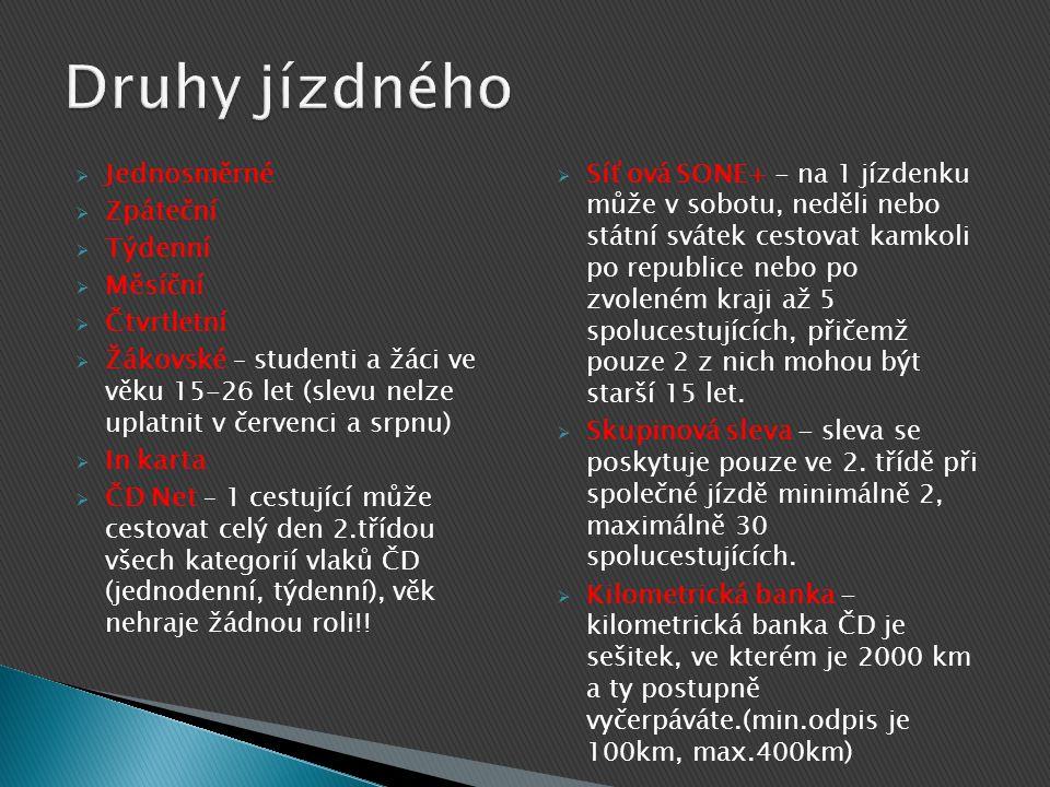  Jednosměrné  Zpáteční  Týdenní  Měsíční  Čtvrtletní  Žákovské – studenti a žáci ve věku 15-26 let (slevu nelze uplatnit v červenci a srpnu)  I