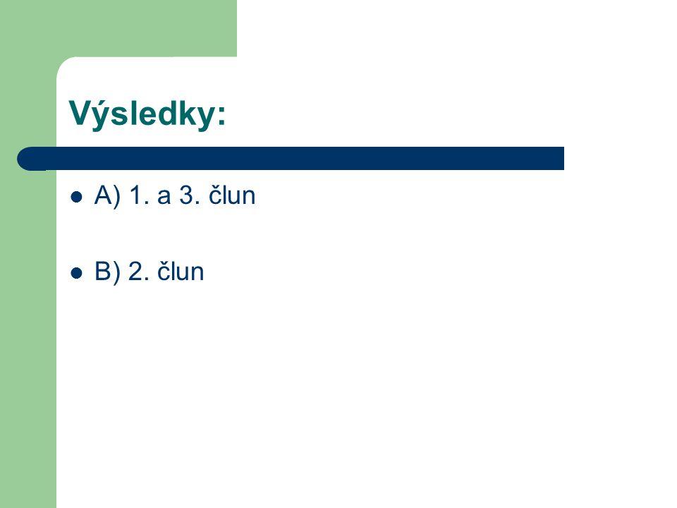 Výsledky: A) 1. a 3. člun B) 2. člun