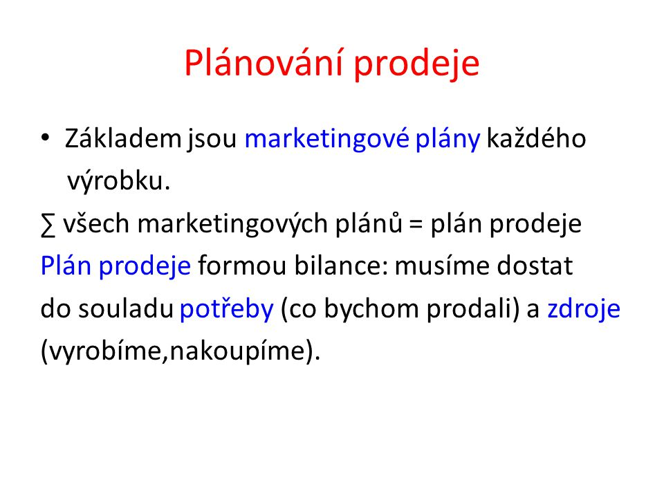 Plánování prodeje Základem jsou marketingové plány každého výrobku.